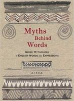 Myths Behind Words: Greek Mythology In English Words and Expressions (Pocket Greek Library) Hardcover – 18 Apr 2018 by Alexander Zaphiriou (Author)